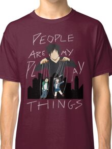 People Are My Playthings Classic T-Shirt