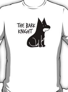 The Bark Knight T-Shirt
