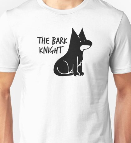 The Bark Knight Unisex T-Shirt
