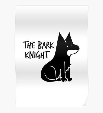 The Bark Knight Poster