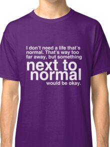 Next To Normal Classic T-Shirt