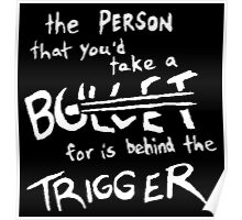 Fall Out Boy - Miss Missing You - The Person That You'd Take A Bullet For Is Behind The Trigger Poster