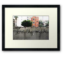 Love thy neighbor, Beirut. Framed Print
