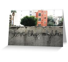 Love thy neighbor, Beirut. Greeting Card