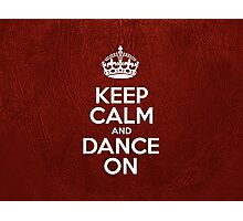 Keep Calm and Dance On - Red Leather Photographic Print