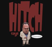 """Hitch Says"" 3 Christopher Hitchens quote t-shirt"