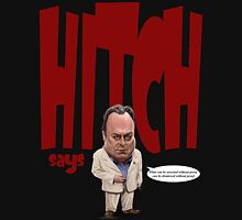 """Hitch Says"" 3 Christopher Hitchens quote t-shirt Unisex T-Shirt"