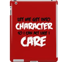 Get Into Character - Black & White iPad Case/Skin