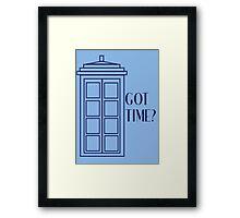 Got Time? Framed Print