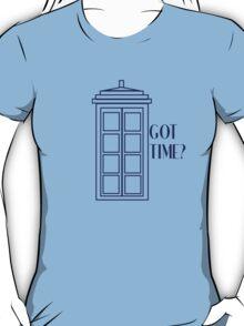Got Time? T-Shirt