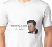 """Change is the law of life"" John F Kennedy Unisex T-Shirt"