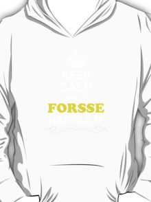 Keep Calm and Let FORSSE Handle it T-Shirt