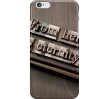 From Here to Eternity iPhone Case/Skin