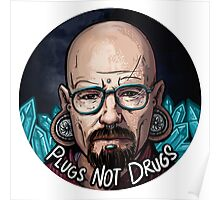 Plugs not Drugs Poster