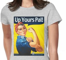 UP YOURS! Womens Fitted T-Shirt