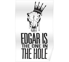 Edgar Is The One In The Hole Poster