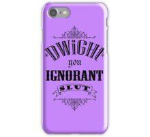 You Ignorant Slut - Purple iPhone Case/Skin