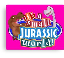It's a Small Jurassic World (Logo w dinos) Canvas Print