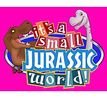 It's a Small Jurassic World (Logo w dinos) Photographic Print