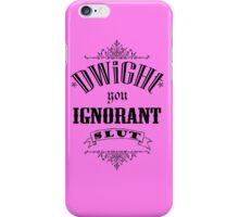 You Ignorant Slut - Pink iPhone Case/Skin