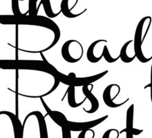 May the Road Rise to Meet You Sticker