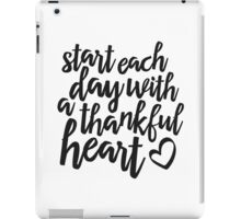 start each day with a thankful heart iPad Case/Skin