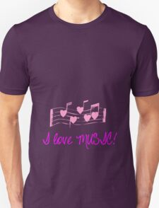 I Love MUSIC! T-Shirt