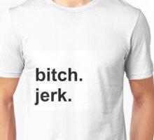 Bitch-Jerk (SPN) Unisex T-Shirt