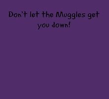 Don't let the Muggles get you down! by etaworks