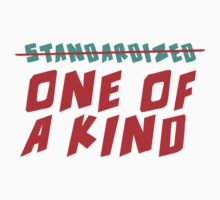 One of a Kind (NOT Standardized!) by WorldSchool