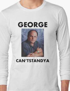 "George ""Can'tStandYa"" Costanza Long Sleeve T-Shirt"
