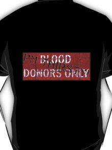 blood donors only T-Shirt