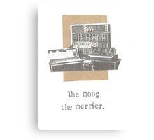 The Moog The Merrier Canvas Print