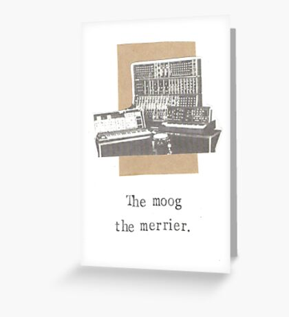 The Moog The Merrier Greeting Card