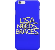 Lisa Needs Braces iPhone Case/Skin