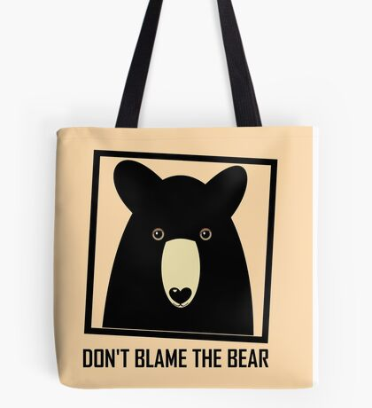 DON'T BLAME THE BLACK BEAR Tote Bag
