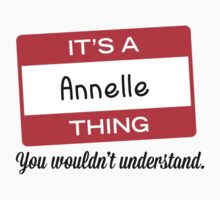 Its a Annelle thing you wouldnt understand! by masongabriel