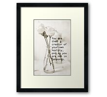 You are the creator of your own reality Framed Print