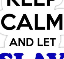 Keep Calm and Let SLAV Handle it Sticker