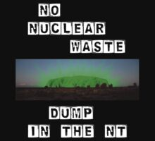 No Nuke Dump in the NT: Block by Erland Howden