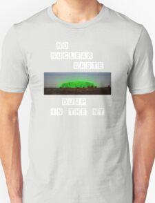 No Nuke Dump in the NT: Block Unisex T-Shirt