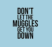 Don't let the Muggles get you Down - Black by steffirae