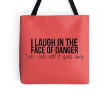 I laugh in the face of danger - Xander Quote Tote Bag