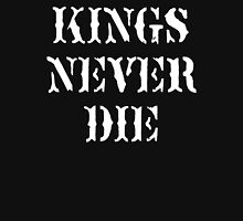KINGS NEVER DIE Unisex T-Shirt