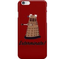 """Exterminate!"" iPhone Case/Skin"