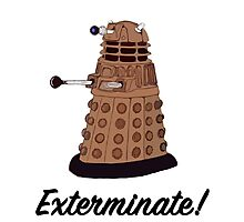 """Exterminate!"" Photographic Print"