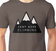 Just Keep Climbing Unisex T-Shirt
