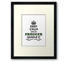 Keep Calm and Let FROGGER Handle it Framed Print