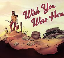 Wish you were here by acasas