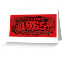 born in 1965 limited edition Greeting Card